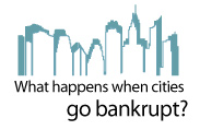 What Happens When Cities Go Bankrupt?